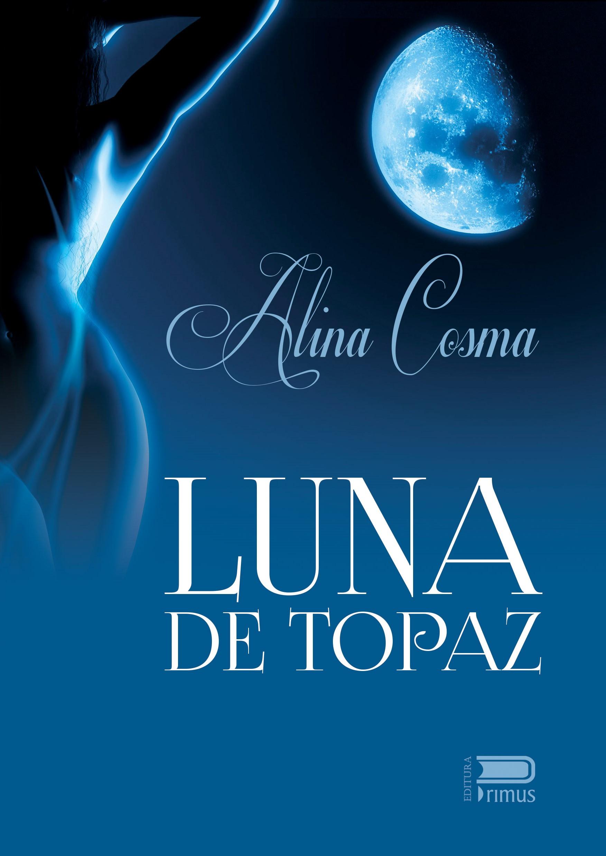 Luna de topaz – Alina Cosma – recenzie Cărți și praf de stele