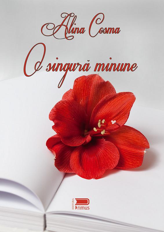 O singură minune – Alina Cosma – Recenzie Idei la Întâmplare