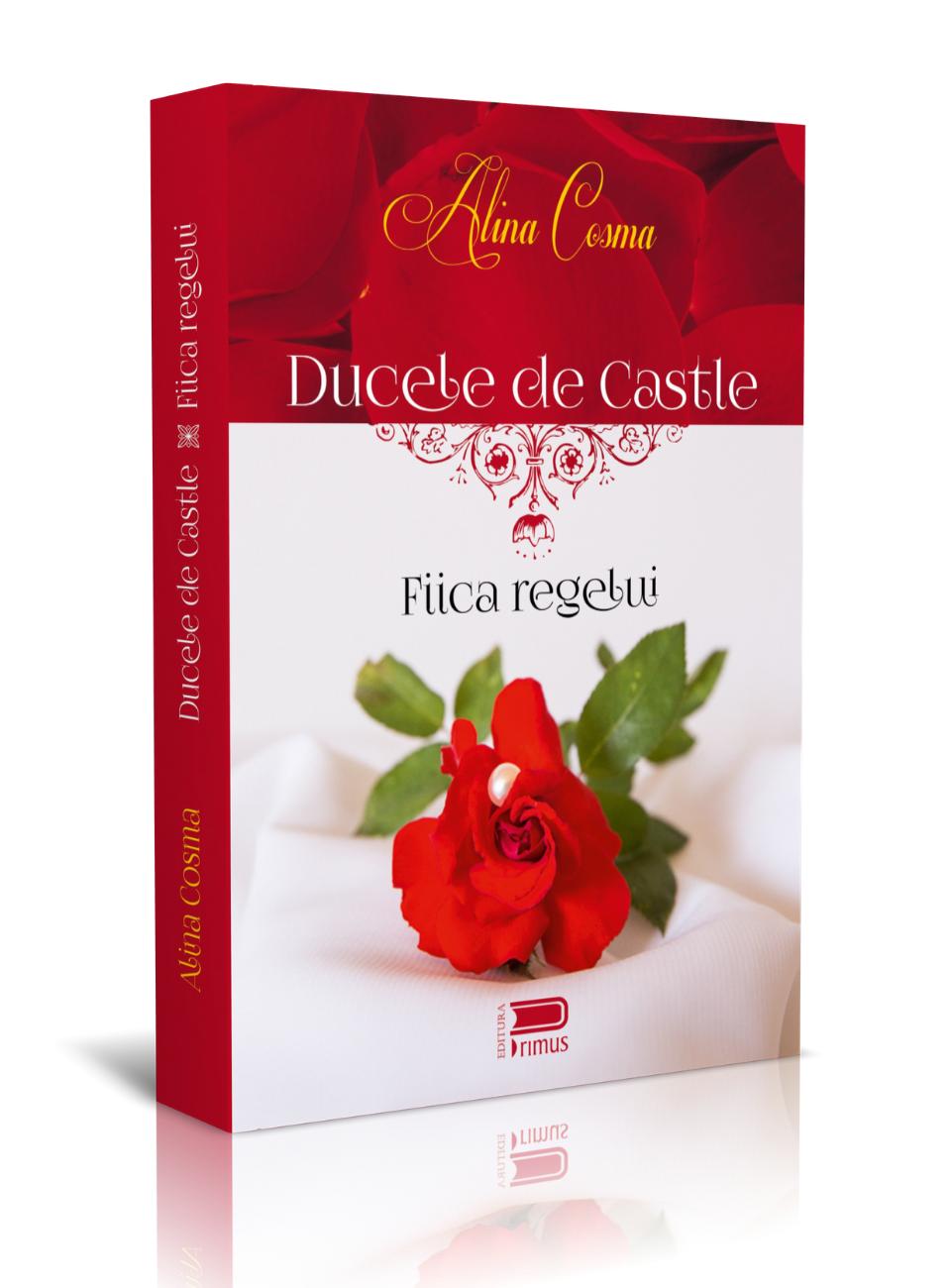 Ducele de Castle. Fiica regelui – Alina Cosma – Recenzie UPS blog