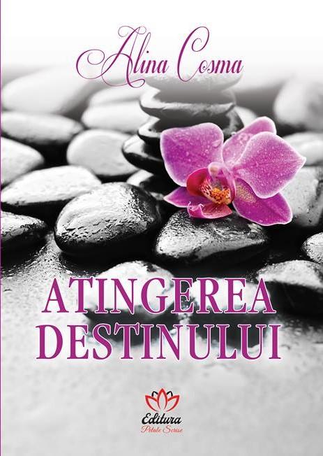 Atingerea destinului – Alina Cosma – recenzie Cărți și praf de stele