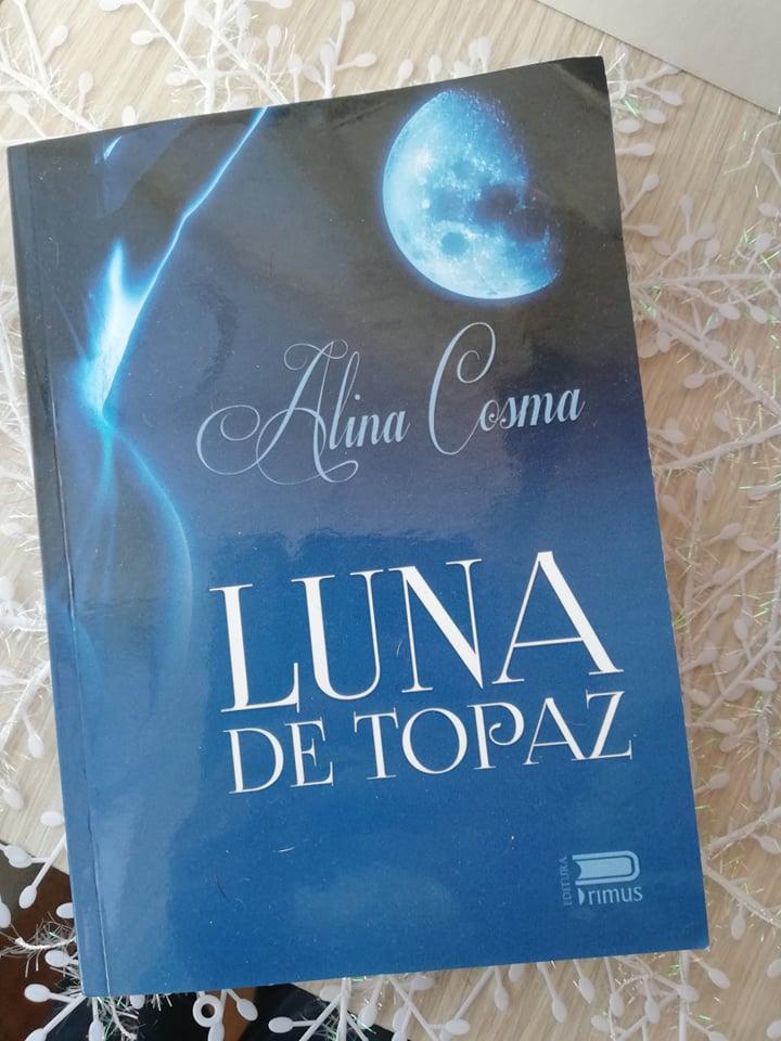 Luna de topaz – Alina Cosma –  Pagini de zi și noapte
