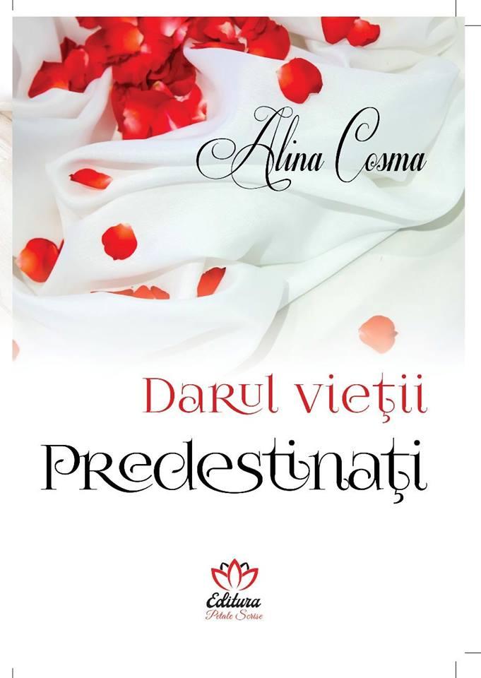 Darul vieții. Predestinați – Alina Cosma – Recenzie Alina Geambașu – Literatura pe Tocuri