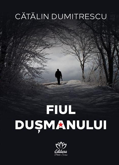 Fiul dușmanului – Cătălin Dumitrescu – Recenzie Delicatese Literare