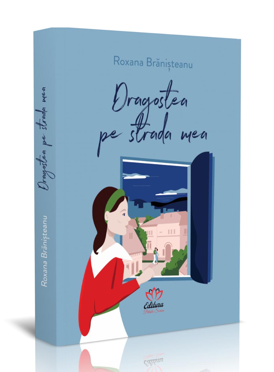 Dragostea pe strada mea – Roxana Brănișteanu – Recenzie Literatura pe tocuri